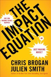 The Impact Equation - Chris Brogan and Julien Smith