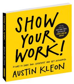 Show Your Work - Austin Kleon