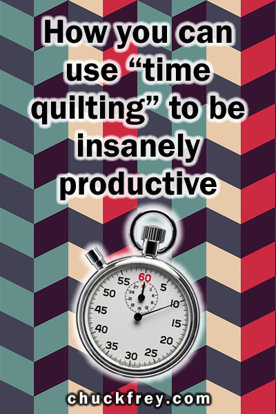 "be more productive with ""time quilting"""