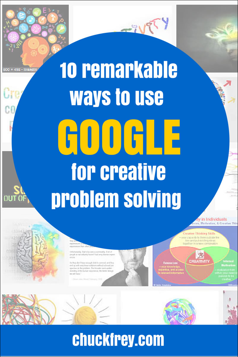 10 ways to use Google for creative problem solving