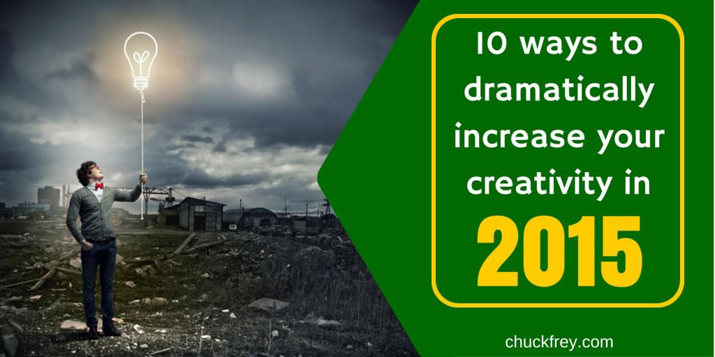 dramtically increase your creativity