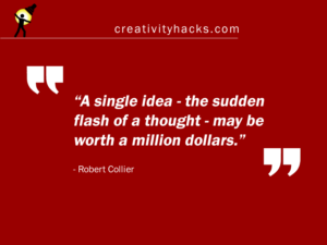 Million dollar idea - Creativity Hacks